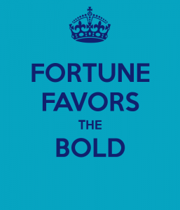 fortune-favors-the-bold-3